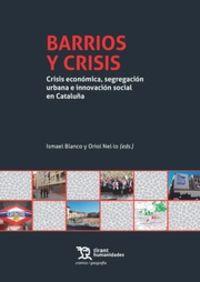 Barrios Y Crisis - Ismael Blanco (ed. ) / Oriol Nel Lo