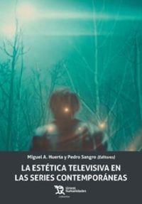 La estetica televisiva en las series contemporaneas - Miguel A. Huerta / Pedro Sangro