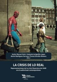La crisis de lo real - Javier Marzal Felici / Antonio Loriguillo Lopez / [ET AL. ]