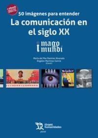 50 IMAGENES PARA ENTENDER LA COMUNICACION EN EL SIGLO XX