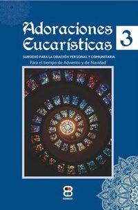 ADORACIONES EUCARISTICAS 3 - PARA EL TIEMPO DE ADVIENTO Y NAVIDAD