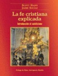 FE CRISTIANA EXPLICADA, LA - INTRODUCCION AL CATOLICISMO
