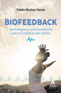 BIOFEEDBACK - HERRAMIENTAS Y SOLUCIONES PARA CONTROLAR EL ESTRES