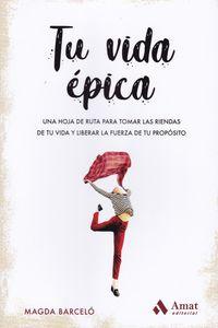 Tu Vida Epica - Magdalena Barcelo Fort