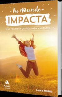 Tu Mundo Impacta - Laura Molina Juste