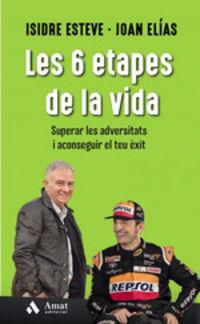 6 ETAPES DE LA VIDA, LES - SUPERAR LES ADVERSITATS I ACONSEGUIR EL TEU EXIT