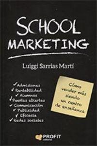 School Marketing - Como Vender Mas Siendo Un Centro De Enseñanza - Luiggi Sarrias Marti