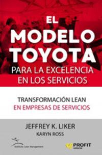 MODELO TOYOTA PARA LA EXCELENCIA EN LOS SERVICIOS, EL - TRANSFORMACION LEAN EN EMPRESAS DE SERVICIOS