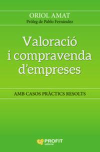 VALORACIO I COMPRAVENDA D' EMPRESES - AMB CASOS PRACTICS RESOLTS