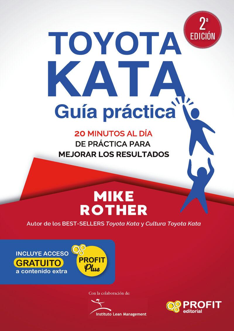 TOYOTA KATA - GUIA PRACTICA - 20 MINUTOS AL DIA DE PRACTICA PARA MEJORAR LOS RESULTADOS
