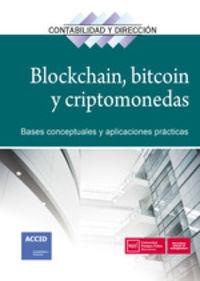 Blockchain, Bitcoin Y Criptomonedas - Bases Conceptuales Y Aplicaciones Practicas - Aa. Vv.