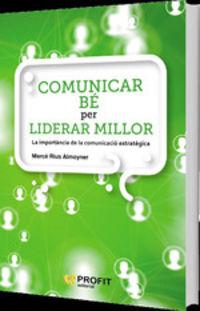 Comunicar Be Para Liderar Millor - Merce Rius Almoyner