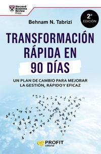 TRANSFORMACION RAPIDA EN 90 DIAS - UN PLAN DE CAMBIO PARA MEJORAR LA GESTION RAPIDO Y EFICAZ