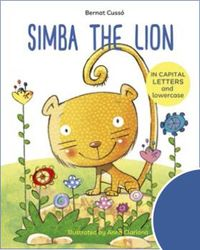 SIMBA THE LION - ENGLISH CHILDREN'S BOOKS - LEARN TO READ IN CAPITAL LETTERS AND LOWERCASE : STORIES FOR 4 AND 5 YEAR OLDS