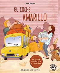 COCHE AMARILLO, EL - EN LETRA MAYUSCULA Y DE IMPRENTA