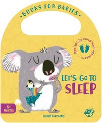 LET'S GO TO SLEEP - BOOKS FOR BABIES