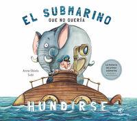SUBMARINO QUE NO QUERIA HUNDIRSE, EL - CUENTOS INFANTILES