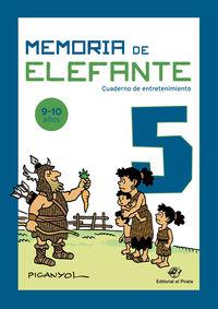 MEMORIA DE ELEFANTE 5 - CUADERNO DE ENTRETENIMIENTO 9-10 AÑOS
