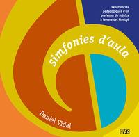 SIMFONIES D'AULA - EXPERIENCIES PEDAGOGIQUES D'UN PROFESSOR DE MUSICA A LA VORA DEL MONTGO