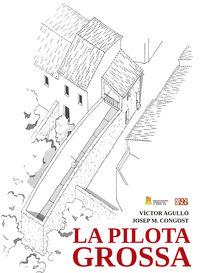 PILOTA GROSSA, LA (II PREMI D'INVESTIGACIO I ASSAIG ANTONI-LLUIS CARRIO I ARTIGUES)