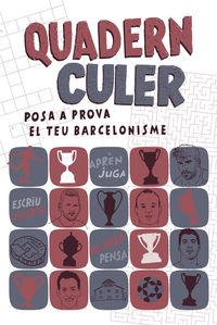 QUADERN CULER - POSA A PROVA EL TEU BARCELONISME