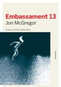 Embassament 13 - Jon Mcgregor