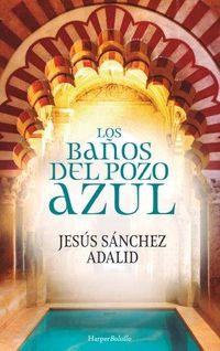 Los baños del pozo azul - Jesus Sanchez Adalid