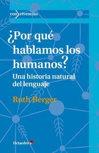 ¿por Que Hablamos Los Humanos? - Ruth Berger