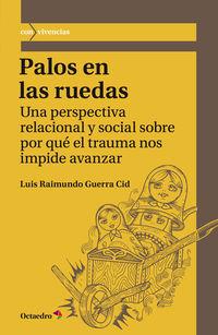 Palos En Las Ruedas - Luis Raimundo Guerra Cid