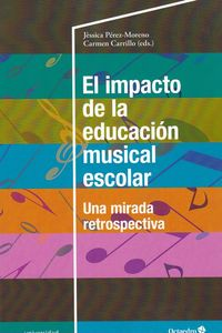 Impacto De La Educacion Musical Escolar, El - Una Mirada Retrospectiva - Jessica Perez Moreno / Carmen Carrillo Aguilera