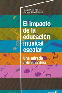 IMPACTO DE LA EDUCACION MUSICAL ESCOLAR, EL - UNA MIRADA RETROSPECTIVA
