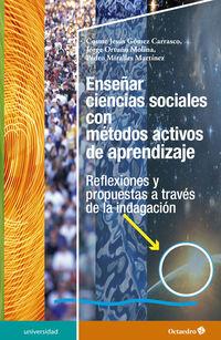 Enseñar Ciencias Sociales Con Metodos Activos De Aprendizaje - Reflexiones Y Propuestas A Traves De La Indagacion - Aa. Vv.