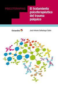 El tratamiento psicoterapeutico del trauma psiquico - Jose Antonio Gallastegui Galan