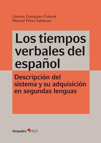 TIEMPOS VERBALES DEL ESPAÑOL, LOS - DESCRIPCION DEL SISTEMA Y SU ADQUISICION EN SEGUNDAS LENGUAS