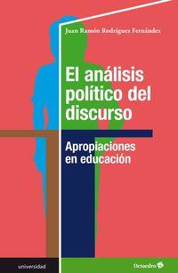 Analisis Politico Del Discurso, El - Apropiaciones En Educacion - Juan Ramon Rodriguez Fernandez