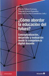 ¿COMO ABORDAR LA EDUCACION DEL FUTURO? - CONCEPTUALIZACION, DESARROLLO Y EVALUACION DESDE LA CDD