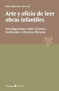 Arte Y Oficio De Leer Obras Infantiles - Investigaciones Sobre Lectores, Mediacion Y Discurso Literario - Rosa Tabernero Sala