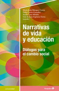 Narrativas De Vida Y Educacion - Dialogos Para El Cambio Social - Maria Jesus Marquez Garcia / Pablo Cortes Gonzalez / [ET AL. ]