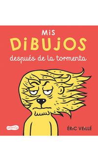Mis Dibujos Despues De La Tormenta - Eric Veille
