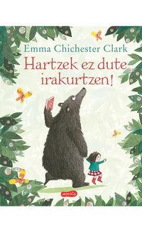 Hartzek Ez Dute Irakurtzen - Emma Chichester Clark