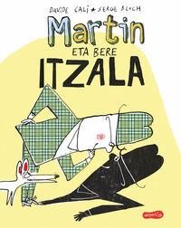 MARTIN ETA BERE ITZALA