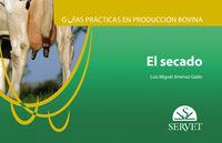 GUIAS PRACTICAS EN PRODUCCION BOVINA - EL SECADO