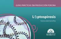 GUIAS PRACTICAS EN PRODUCCION PORCINA - LEPTOSPIROSIS