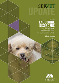 SERVET UPDATE - MAIN ENDOCRINE DISORDERS OF THE ADRENAL AND THYROID AXES IN DOGS AND CATS