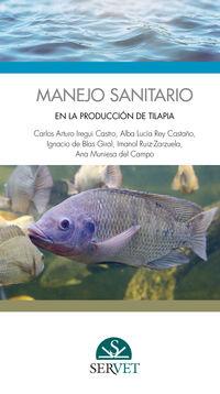 Manejo Sanitario En La Produccion De Tilapia - Carlos Arturo Iregui Castro / Alba Lucia Rey Castaño / [ET AL. ]