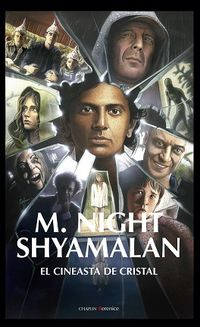 M. Night Shyamalan - El Cineasta De Cristal - Raul Perez Cerezo / Jose Colmenarejo