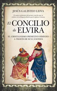 CONCILIO DE ELVIRA, EL - EL CRISTIANISMO PRIMITIVO HISPANO A TRAVES DE SUS CANONES