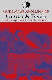 Las tetas de tiresias - Guillaume Apollinaire
