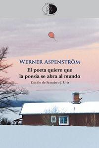 Poeta Quiere Que La Poesia Se Abra Al Mundo, El - Antologia 1946-1997 - Werner Aspenstrom