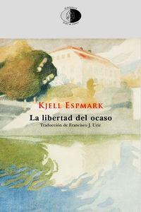 La libertad del ocaso - Kjell Espmark